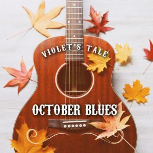October Blues - Violet's Tale